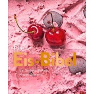 Buch: Die Eis-Bibel 100 Rezepte vom Eis-Profi Christian Verlag