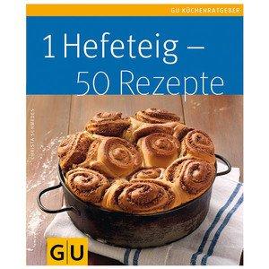 1 Hefeteig - 50 Rezepte Gräfe und Unzer