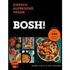 Buch: Bosh ! Einfach aufregend Vegan EMF Verlag