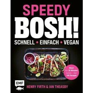 Buch: Speedy Bosh! – schnell, einfach, vegan EMF Verlag