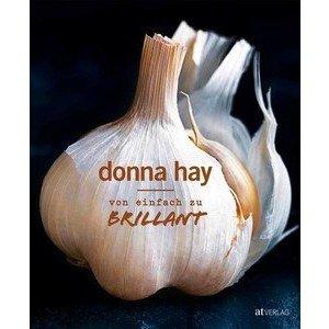 Buch: Von einfach bis brilliant Donna Hay AT-Verlag