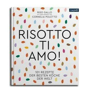 Buch: Risotto Ti Amo ! 101 Rezepte der besten Köche der Welt Callwey Verlag