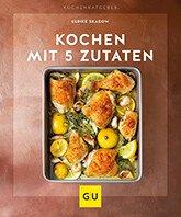 tischwelt-rezeptbuch-kochen-mit-5-zutaten-einfach-schnell-rezept