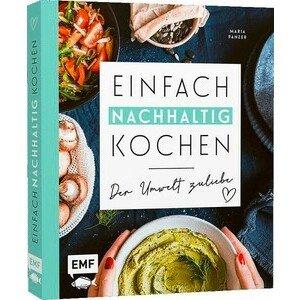 Buch: Einfach Nachhaltig Koche Der Umwelt zuliebe EMF Verlag