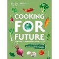 Buch: Cooking for Future Rezepte mit klimafreundlichen Zutaten Christian Verlag