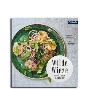 Buch: Wilde Wiese – Pflück dich glücklich! Callwey Verlag