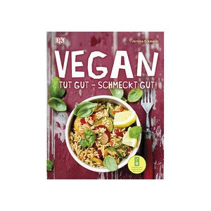 Buch: Vegan - Tut gut - Schmec Jerome Eckmeier DK Verlag