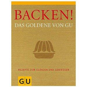 Buch: Backen ! Das goldene von GU GU Autoren Kochbücher Gräfe und Unzer