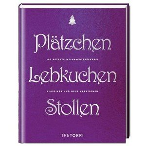 Buch: Plätzchen, Lebkuchen & Stollen Tretorri Verlag