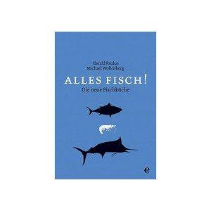 Buch: Alles Fisch! Wollenberg, Paulus Edel Germany Verlag