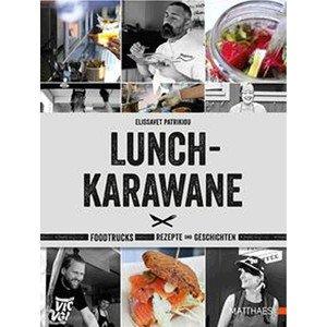 Buch: Lunch-Karawane Foodtrucks, Rezepte und Geschichten Matthaes Verlag