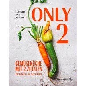 Buch: Only Two Gemüseküche mit zwei Zutaten Brandstätter Verlag