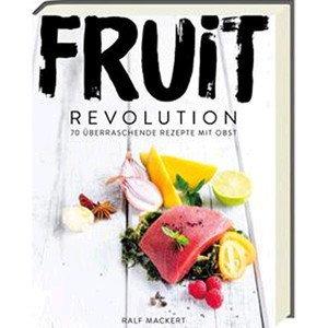 Buch: Fruit Revolution 70 überraschende Rezepte mit Obst ars vivendi Verlag