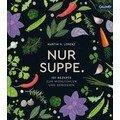 Buch: Nur Suppe Lorenz Callwey Verlag