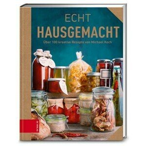 Buch: Echt Hausgemacht ZS Verlag