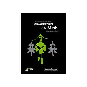 Buch: Schwarzwälder süße Minis Das Kochbuch cook & shoot
