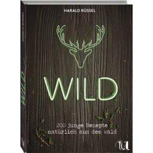 Buch: Wild - 200 junge Rezepte natürlich aus dem Wald Umschau Verlag