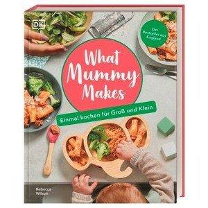 Buch: What Mummy Makes Einmal kochen für Groß und Klein DK Verlag
