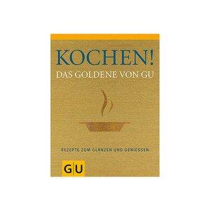 Kochen! Das Goldene von GU Gräfe und Unzer