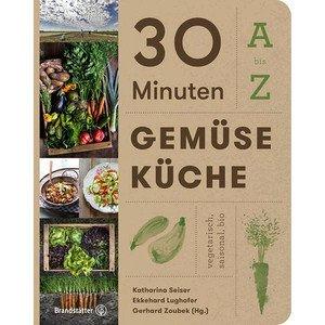 Buch: 30 Minuten Gemüseküche A - Z. Vegetarisch, saisonal, bio Brandstätter Verlag