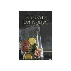 Buch: Sous Vide & Dampfgaren 100 Rezepte für vollen Geschmack Christian Verlag