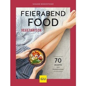 Buch: Feierabendfood Vegetarisch Gräfe und Unzer