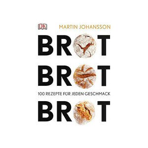 Buch: Brot Brot Brot 100 Rezepte für jeden Geschmack DK Verlag