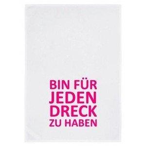 Baumwoll-Geschirrtuch weiss Bin für jeden Dreck zu haben 17;30 made in Hamburg
