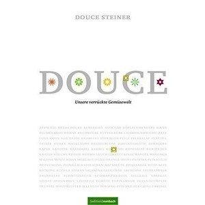 Buch: Unsere verrückte Gemüsewelt Douce Steiner Edition Rombach