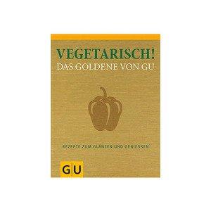 Vegetarisch! Das Goldene von GU Gräfe und Unzer