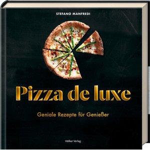 Buch: Pizza de luxe Rezepte für Geniesser Hölker Verlag