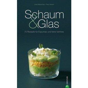Buch: Schaum & Glas 75 Rezepte für Espumas & feine Verrines Christian Verlag